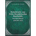 Reisebriefe Felix Mendelssohn Bartholdy