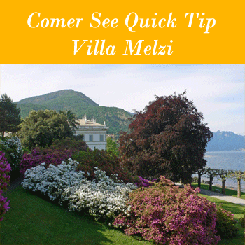 Quick Tip Villa Melzi in Bellagio am Comer See